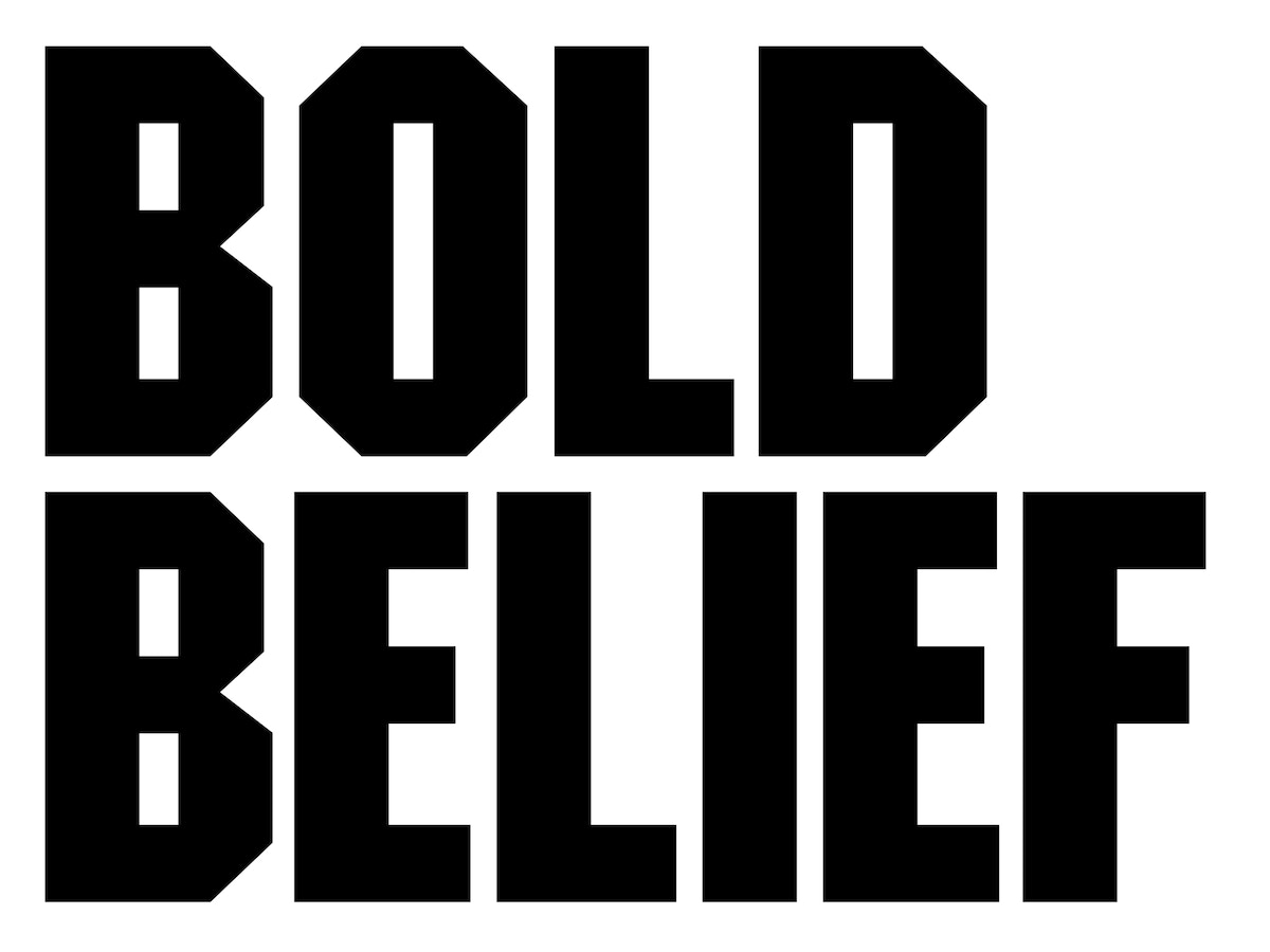 """Black angular cut type that reads """"Bold Belief"""". Set in all capital letters."""