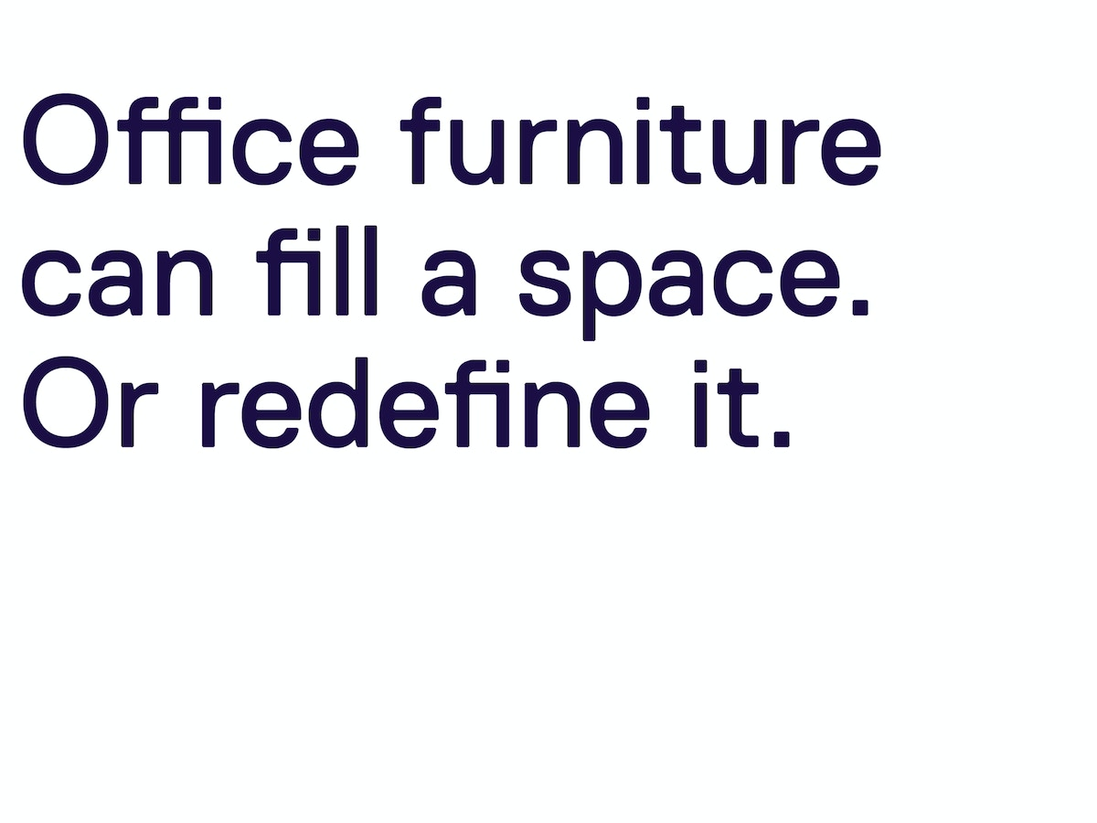 "Text that reads ""Office furniture can fill a space. Or redefine it."""